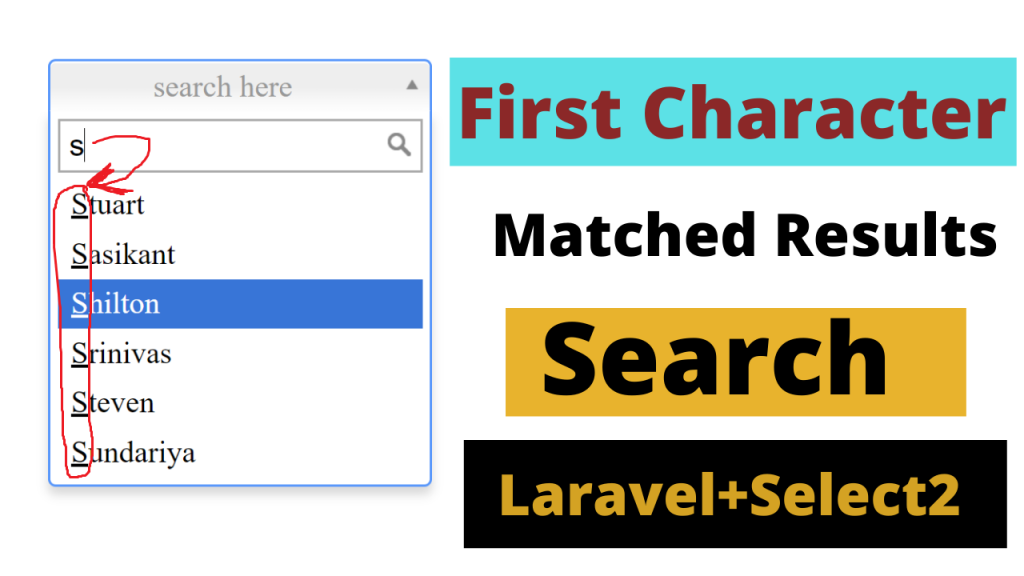 First Character Matched Results Search Laravel +Select2