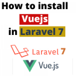 How to install Vue JS in Laravel 7