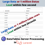 Large Data or 1 million Data Quick Load within few second | DataTables Server Processsing in Laravel
